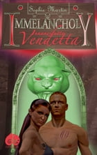 Immelancholy: Innanzitutto Vendetta by Sophie Martin