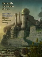 Beneath Ceaseless Skies Issue #131, Fifth Anniversary Double-Issue by Richard Parks