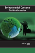 Environmental Concerns Third World Perspectives by Ravi S. Singh