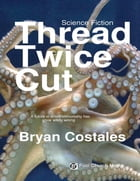 Thread Twice Cut by Bryan Costales
