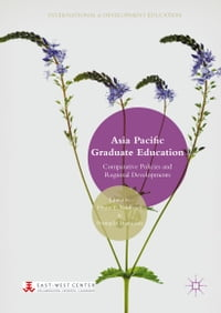 Asia Pacific Graduate Education: Comparative Policies and Regional Developments