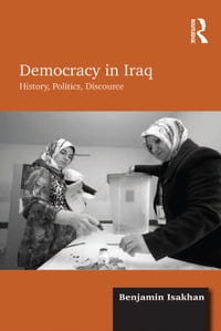 Democracy in Iraq: History, Politics, Discourse