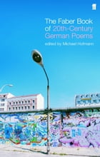 The Faber Book of Twentieth-Century German Poems by Michael Hofmann