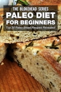 Paleo Diet For Beginners: Top 30 Paleo Bread Recipes Revealed! 46888c07-91b2-4c56-83b5-54072606283f