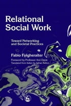 Relational Social Work: Toward Networking and Societal Practices