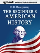 The Beginner's American History by D. H. Montgomery
