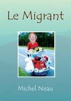 Le Migrant by Michel Neau