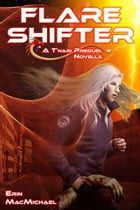 Flare Shifter (T'nari Renegades–Pleiadian Cycle, Prequel Novella) by Erin MacMichael