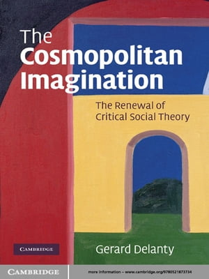 The Cosmopolitan Imagination The Renewal of Critical Social Theory