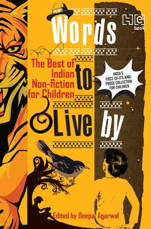 Words To Live By The Best of Indian Non-fiction for Children
