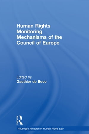 Human Rights Monitoring Mechanisms of the Council of Europe