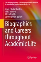 Biographies and Careers throughout Academic Life by Akira Arimoto