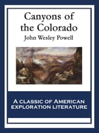 Canyons of the Colorado: With linked Table of Contents