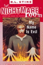 The Nightmare Room #3: My Name Is Evil by R.L. Stine