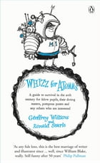 Whizz for Atomms: A guide to survival in the 20th century for felow pupils, their doting maters…