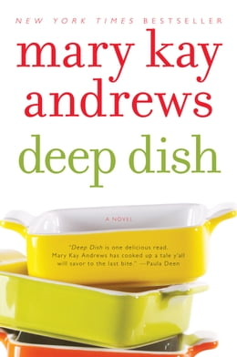 Book Deep Dish: A Novel by Mary Kay Andrews