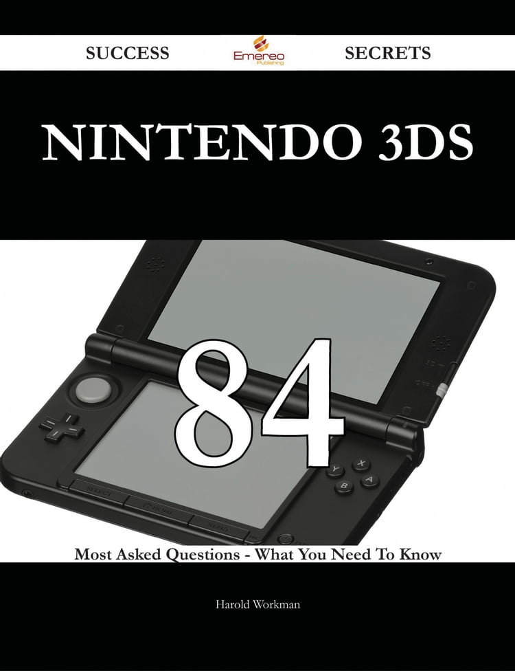 Nintendo 3DS 84 Success Secrets - 84 Most Asked Questions On Nintendo 3DS -  What You Need To Know