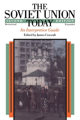 Book The Soviet Union Today: An Interpretive Guide by James Cracraft