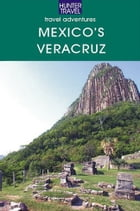 Mexico's Veracruz Adventure Guide by Joanie  Sanchez