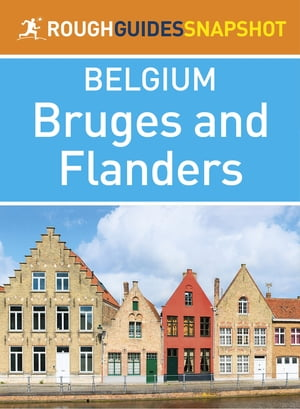 Rough Guides Snapshot Belgium: Bruges and Flanders