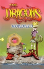 The Dragons 3: Mordred by Colin Thompson