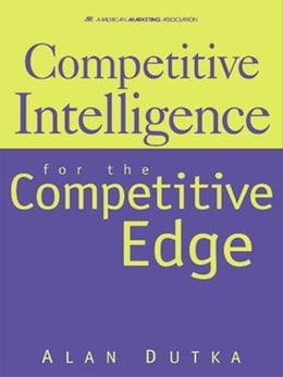 Book Competitive Intelligence For the Competitive Edge by Dutka, Alan
