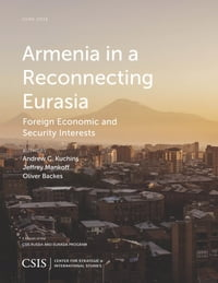 Armenia in a Reconnecting Eurasia: Foreign Economic and Security Interests