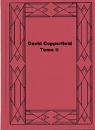 David Copperfield Tome II by Charles Dickens