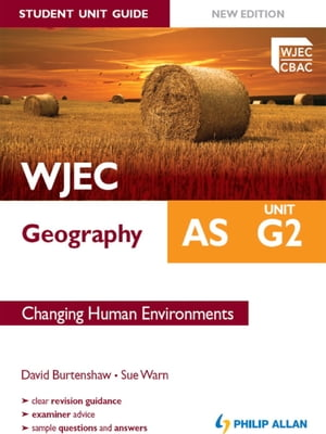 WJEC AS Geography Student Unit Guide New Edition: Unit G2 Changing Human Environments