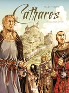 Cathares - Tome 01: Le Sang des martyrs by Bruno Falba