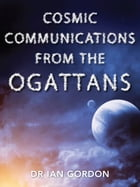Cosmic Communications From The Orgattans by Dr Ian Gordon