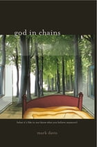 God In Chains: What It's Like To Not Know What You Believe Anymore by Mark Davis