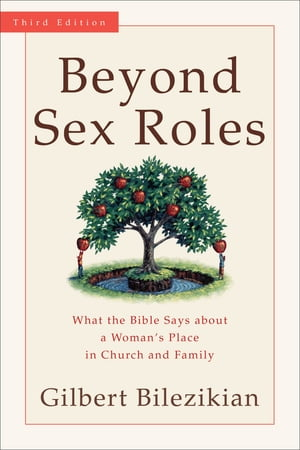 Beyond Sex Roles What the Bible Says about a Woman's Place in Church and Family