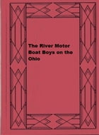 The River Motor Boat Boys on the Ohio by Harry Gordon