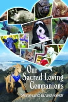 Our Sacred Loving Companions by Sharon Lund