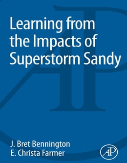 Book Learning from the Impacts of Superstorm Sandy by J. Bret Bennington
