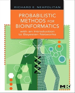Probabilistic Methods for Bioinformatics with an Introduction to Bayesian Networks