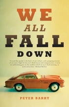 We All Fall Down by Peter Barry