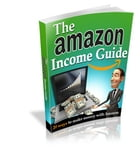The Amazon Income Guide by Robert George