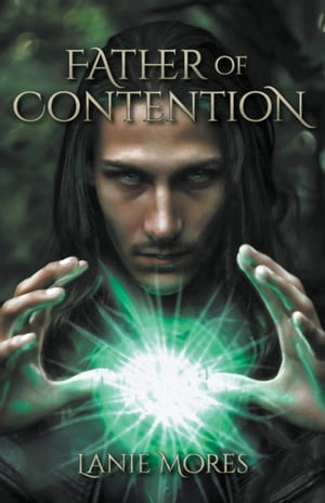 Father of Contention by Lanie Mores