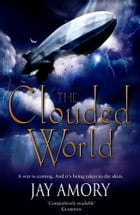 The Clouded World: Darkening For A Fall And Empire Of Chaos (The Clouded World Books Three and Four) by Jay Amory