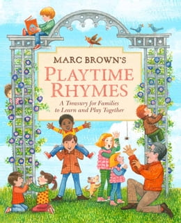 Book Marc Brown's Playtime Rhymes: A Treasury for Families to Learn and Play Together by Marc Brown