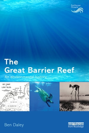 The Great Barrier Reef An Environmental History