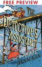 The Detective's Assistant - FREE PREVIEW EDITION (The First 8 Chapters) by Kate Hannigan