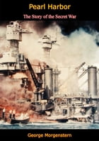 Pearl Harbor: The Story of the Secret War by George Morgenstern