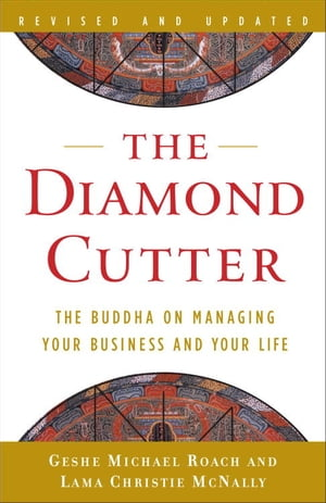 The Diamond Cutter The Buddha on Managing Your Business and Your Life
