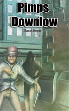 Pimps Downlow by Marcus Greene