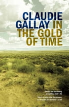 In the Gold of Time by Claudie Gallay