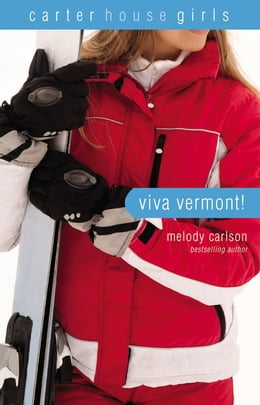 Book Viva Vermont! by Melody Carlson