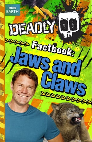 Deadly Factbook: Jaws and Claws Book 6